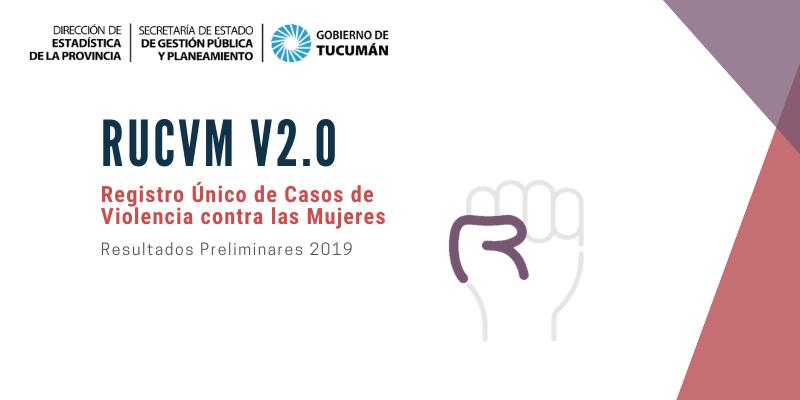 RESULTADOS PRELIMINARES DEL REGISTRO ÚNICO DE CASOS DE VIOLENCIA CONTRA LAS MUJERES (RUCVM) PARA EL AÑO 2019